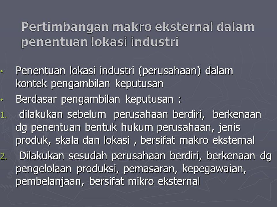 Pertimbangan makro eksternal dalam penentuan lokasi industri
