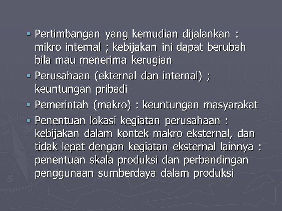 Perusahaan (ekternal dan internal) ; keuntungan pribadi