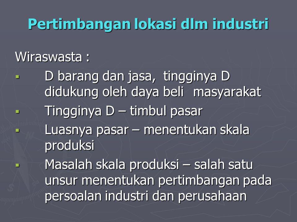 Pertimbangan lokasi dlm industri