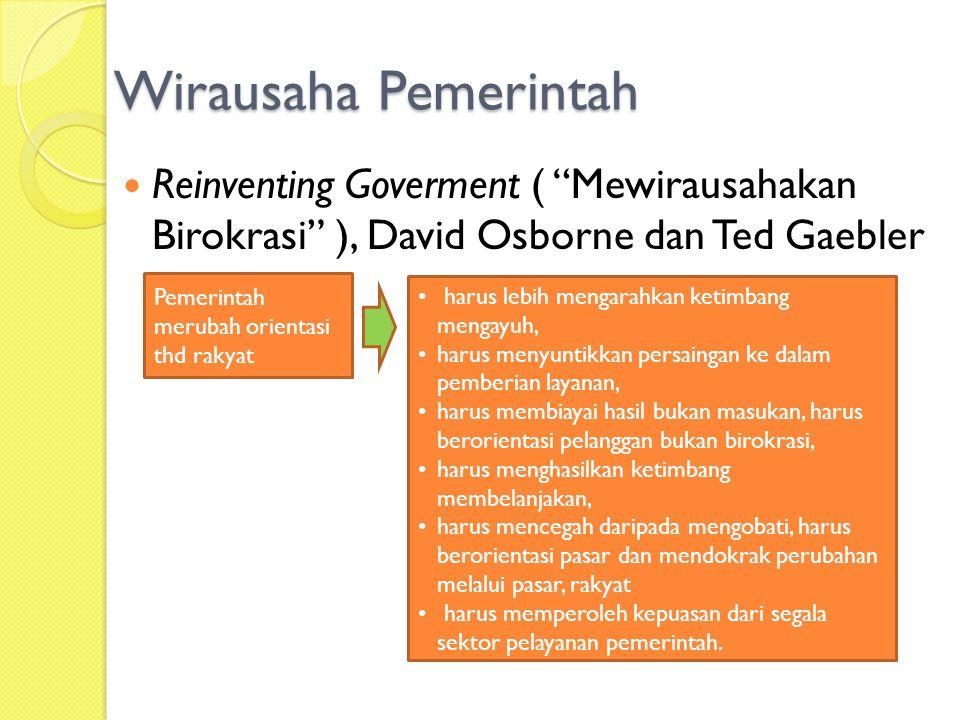 Wirausaha Pemerintah Reinventing Goverment ( Mewirausahakan Birokrasi ), David Osborne dan Ted Gaebler.