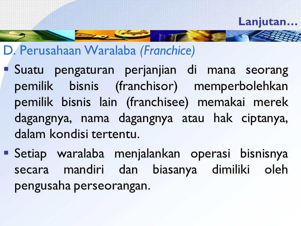 D. Perusahaan Waralaba (Franchice)