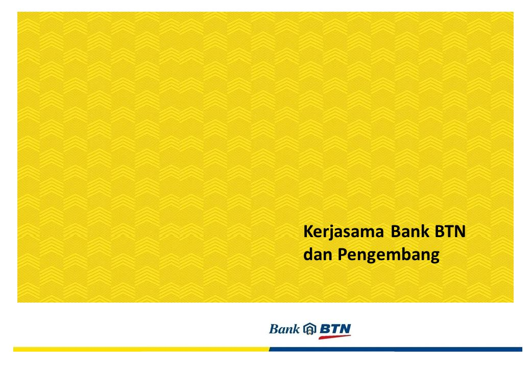 Kerjasama Bank BTN dan Pengembang