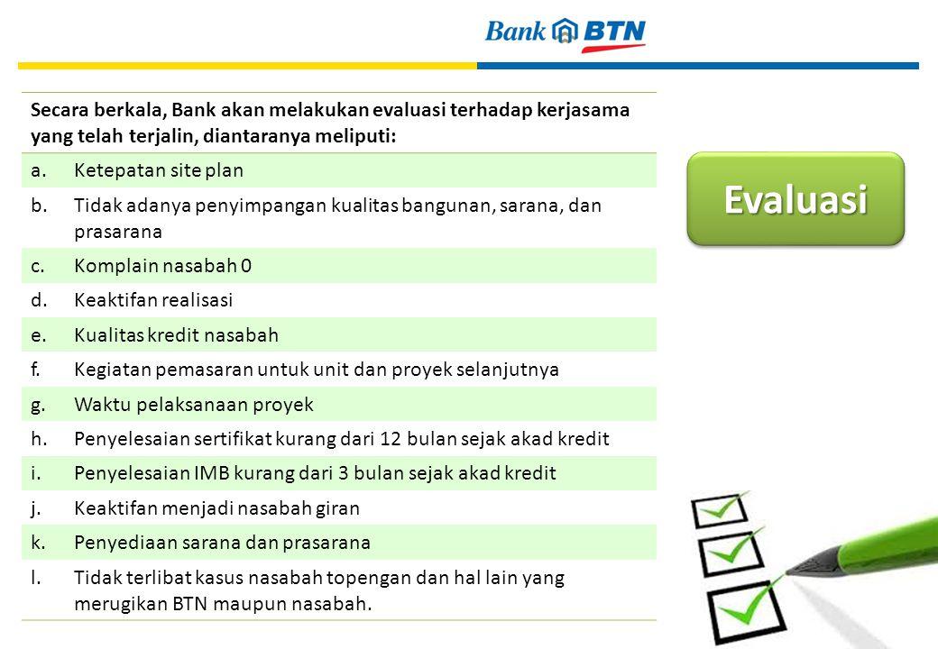 Secara berkala, Bank akan melakukan evaluasi terhadap kerjasama yang telah terjalin, diantaranya meliputi: