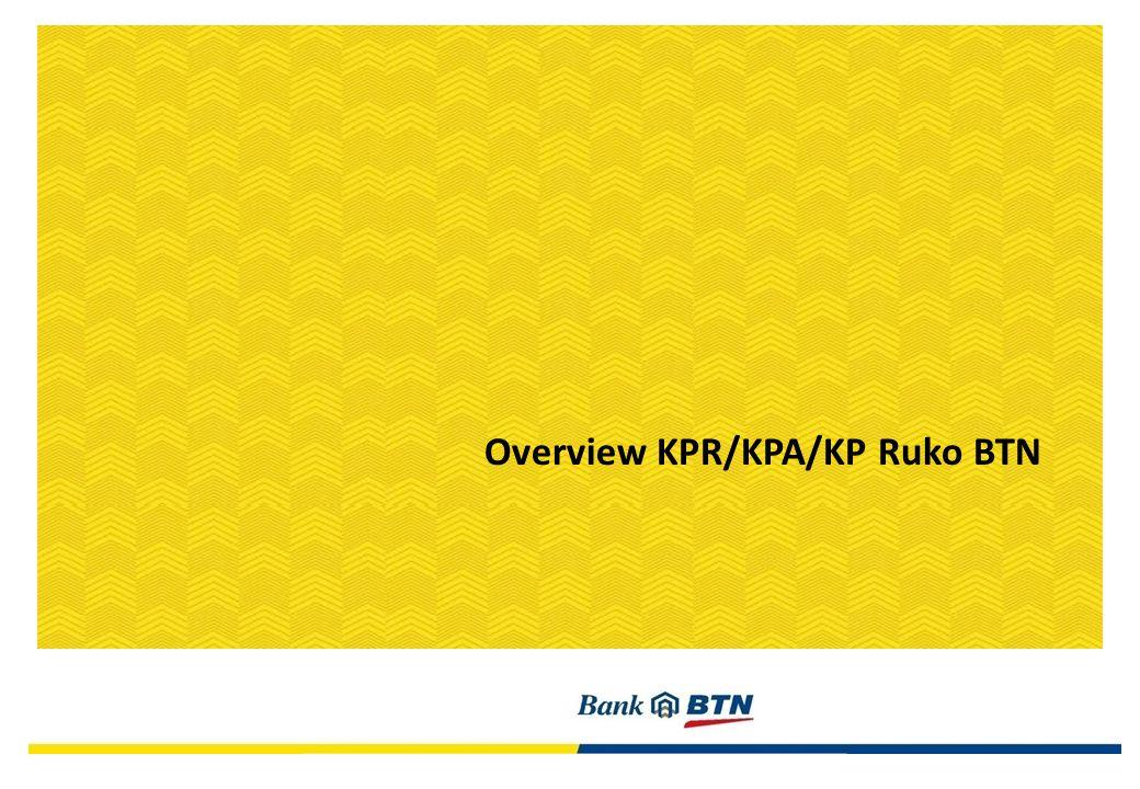 Overview KPR/KPA/KP Ruko BTN