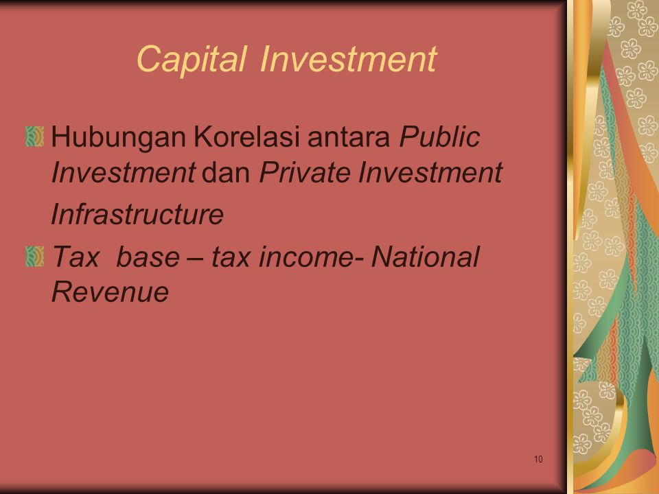 Capital Investment Hubungan Korelasi antara Public Investment dan Private Investment. Infrastructure.