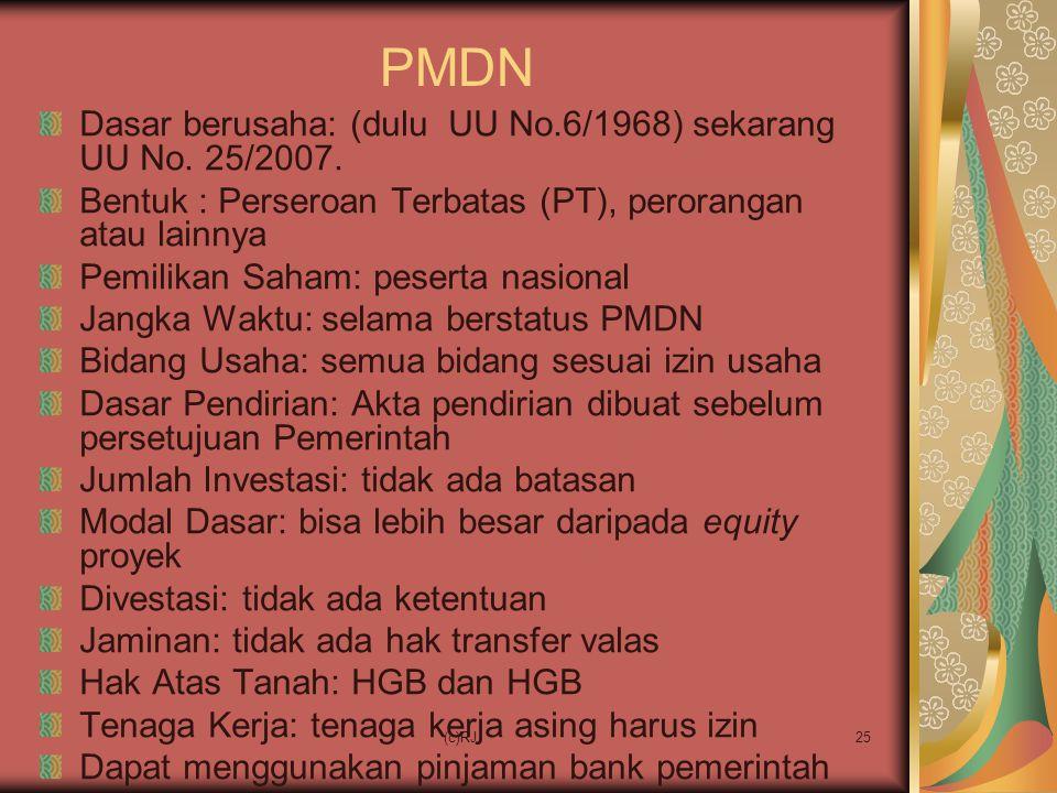 PMDN Dasar berusaha: (dulu UU No.6/1968) sekarang UU No. 25/2007.