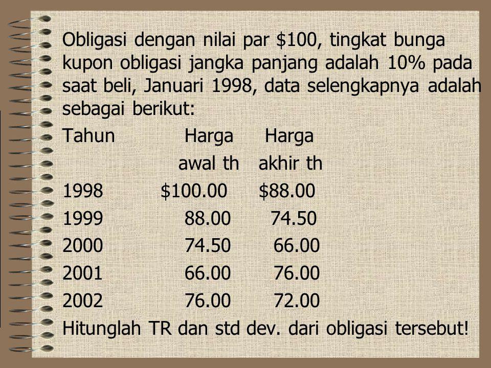 Obligasi dengan nilai par $100, tingkat bunga kupon obligasi jangka panjang adalah 10% pada saat beli, Januari 1998, data selengkapnya adalah sebagai berikut: