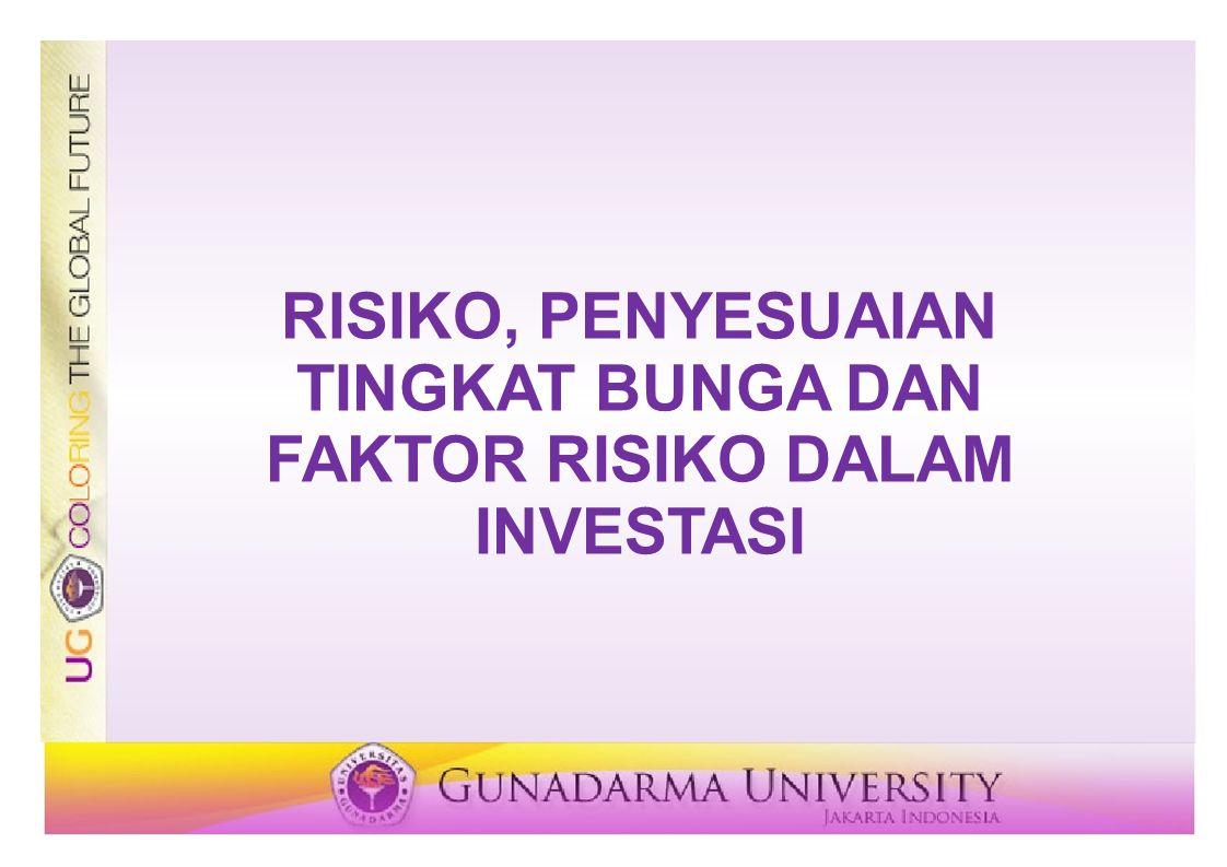 RISIKO, PENYESUAIAN TINGKAT BUNGA DAN FAKTOR RISIKO DALAM INVESTASI