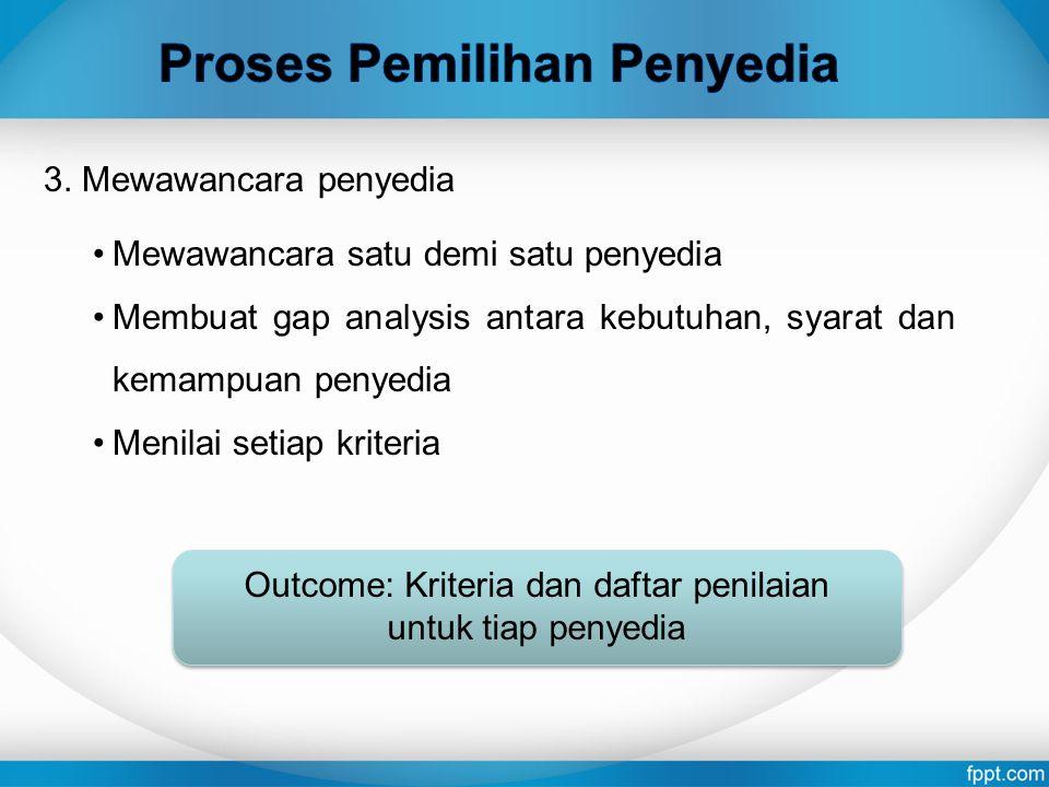 Outcome: Kriteria dan daftar penilaian untuk tiap penyedia