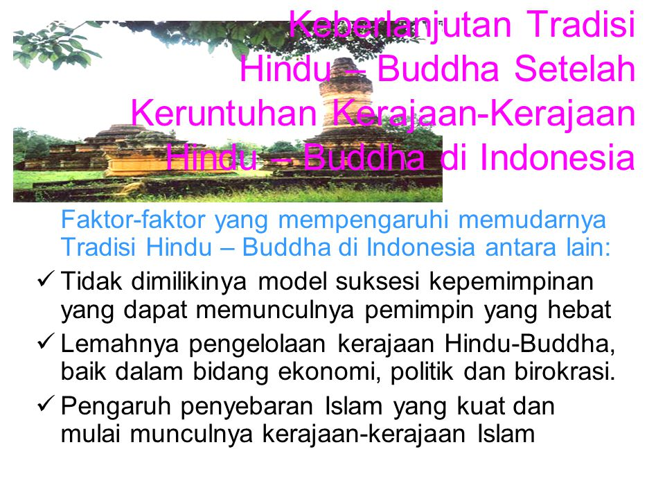 Keberlanjutan Tradisi Hindu – Buddha Setelah Keruntuhan Kerajaan-Kerajaan Hindu – Buddha di Indonesia