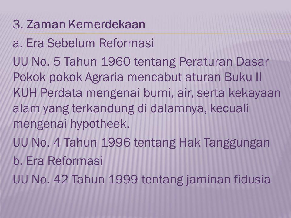 3. Zaman Kemerdekaan a. Era Sebelum Reformasi UU No