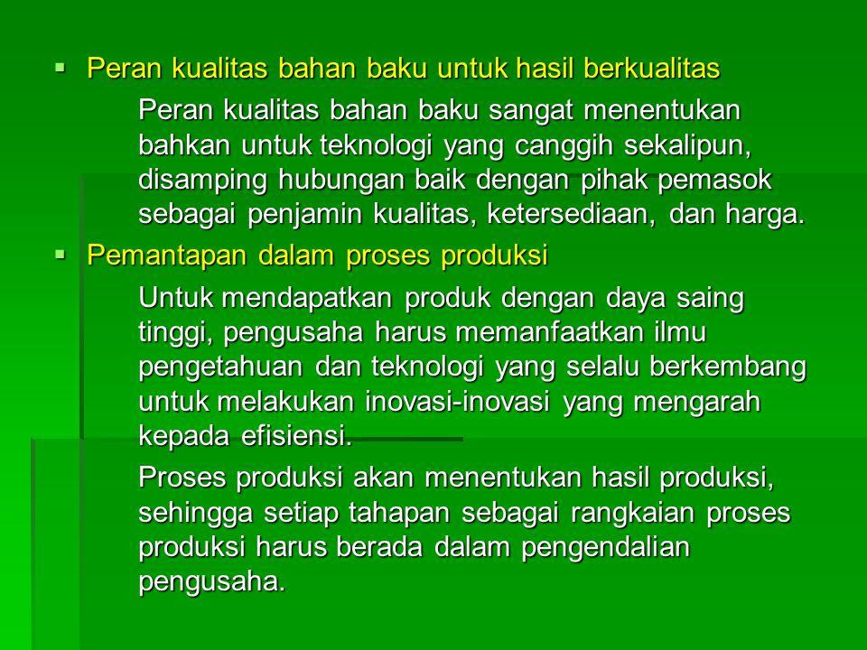 Peran kualitas bahan baku untuk hasil berkualitas