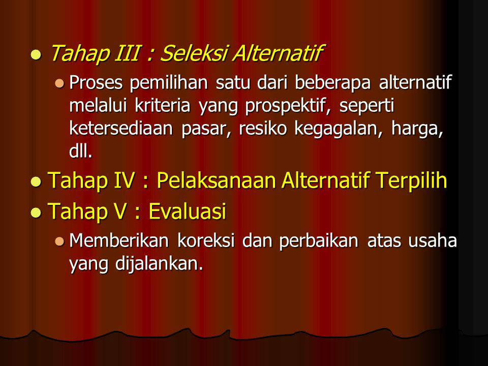 Tahap III : Seleksi Alternatif