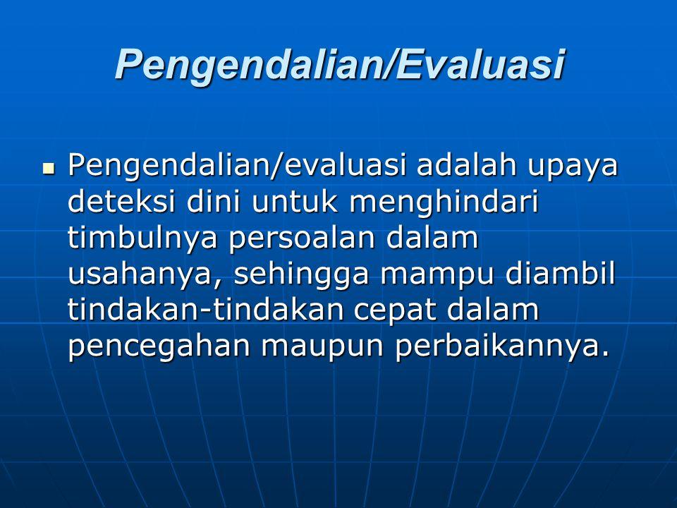 Pengendalian/Evaluasi
