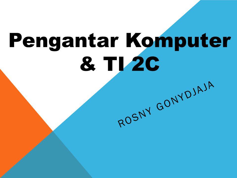 Pengantar Komputer & TI 2C