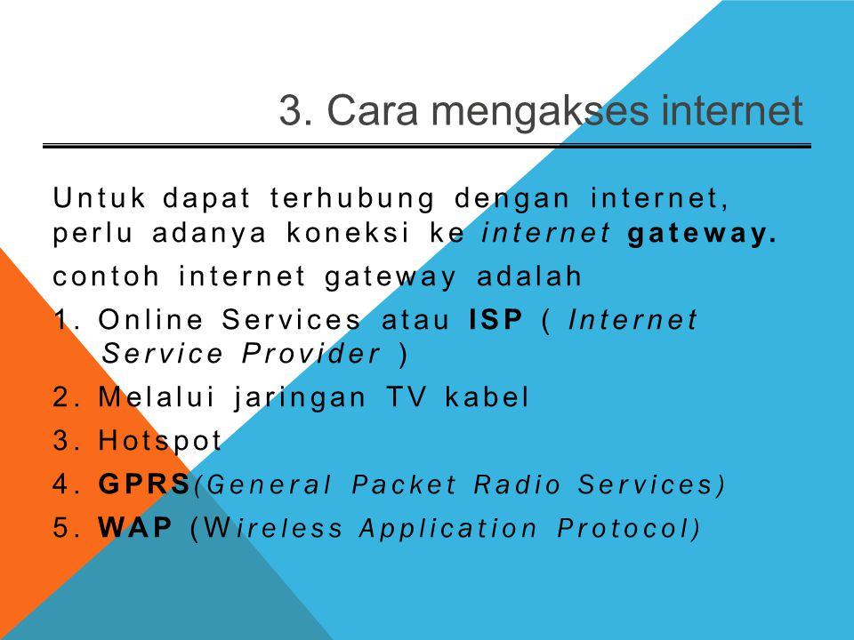 3. Cara mengakses internet