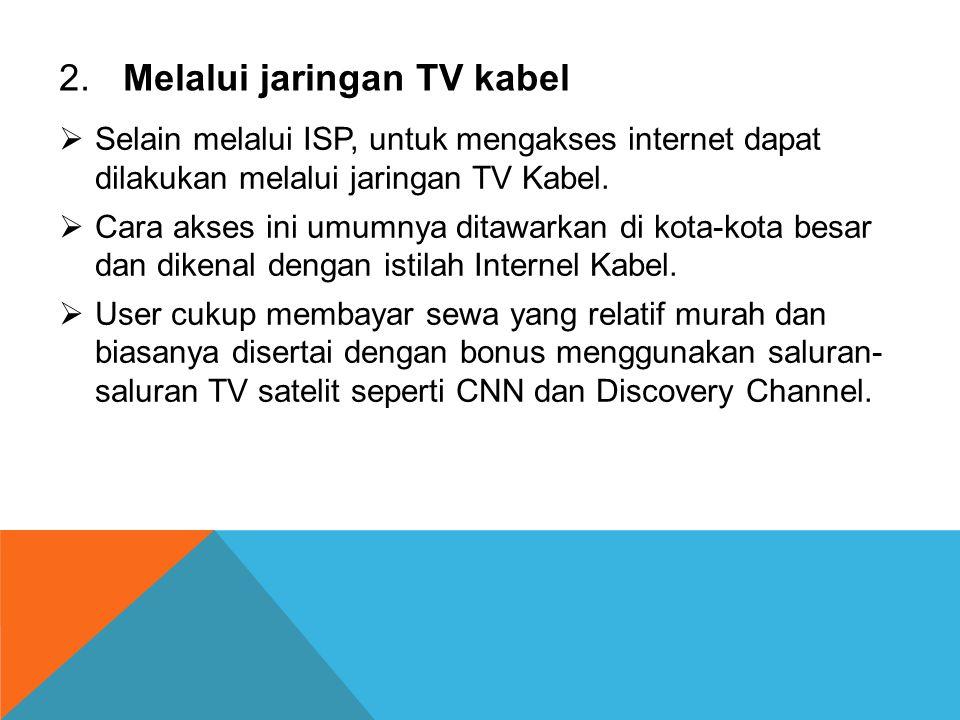 2. Melalui jaringan TV kabel