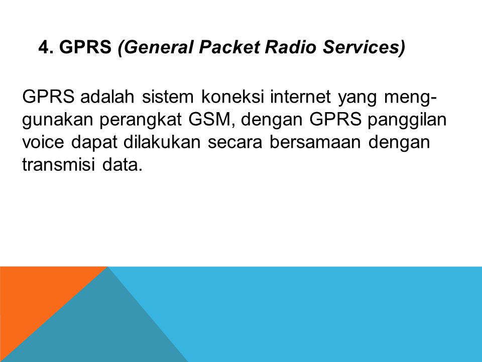 4. GPRS (General Packet Radio Services)