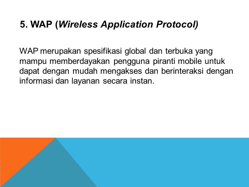 5. WAP (Wireless Application Protocol)