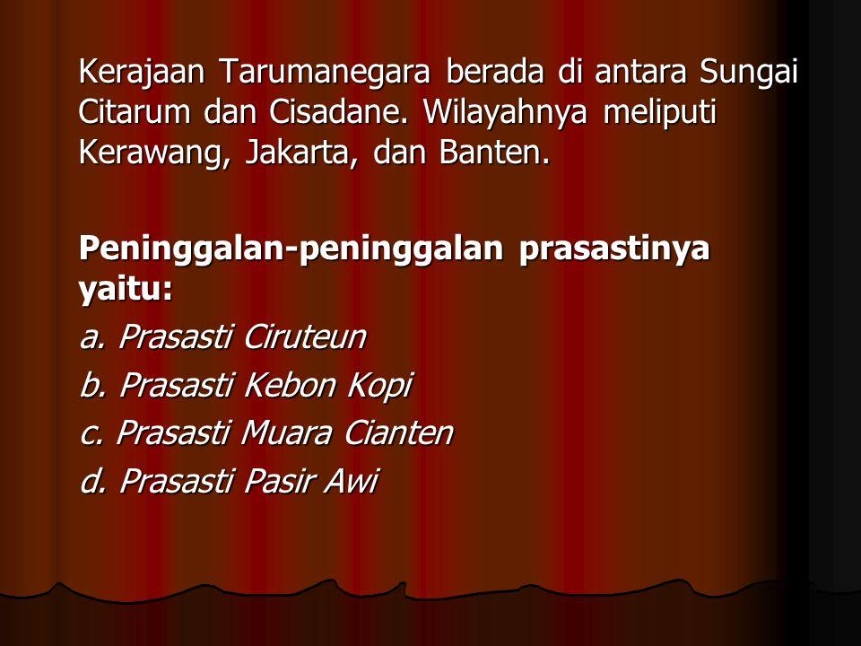 Kerajaan Tarumanegara berada di antara Sungai Citarum dan Cisadane