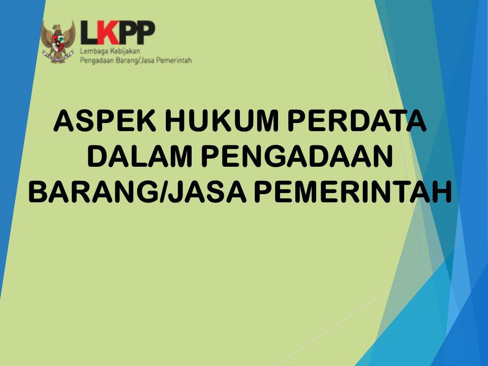 ASPEK HUKUM PERDATA DALAM PENGADAAN BARANG/JASA PEMERINTAH