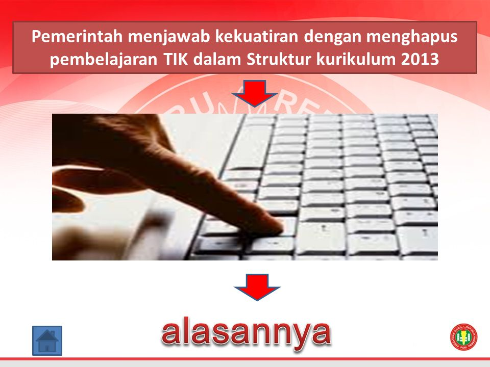 Pemerintah menjawab kekuatiran dengan menghapus pembelajaran TIK dalam Struktur kurikulum 2013