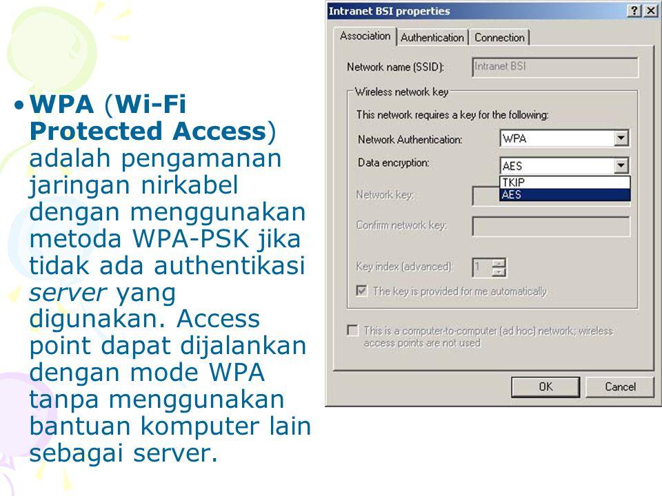 WPA (Wi-Fi Protected Access) adalah pengamanan jaringan nirkabel dengan menggunakan metoda WPA-PSK jika tidak ada authentikasi server yang digunakan.