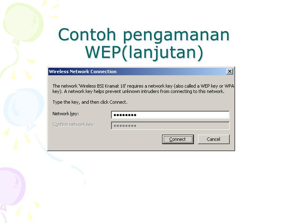 Contoh pengamanan WEP(lanjutan)