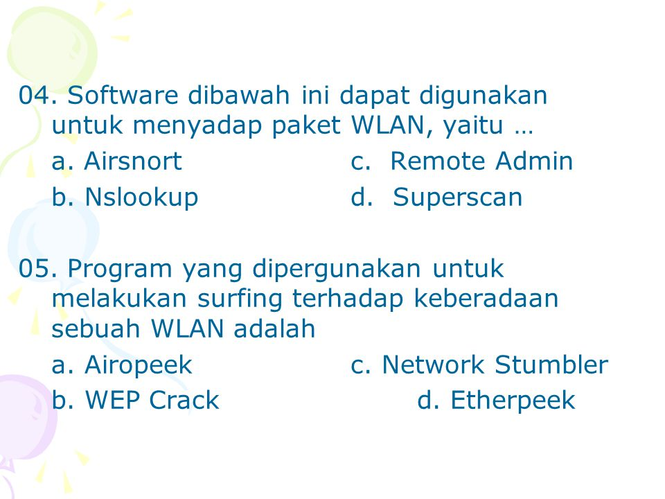 04. Software dibawah ini dapat digunakan untuk menyadap paket WLAN, yaitu …