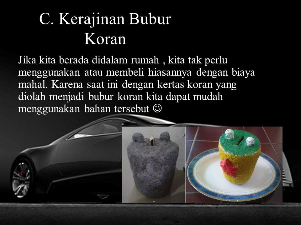 C. Kerajinan Bubur Koran