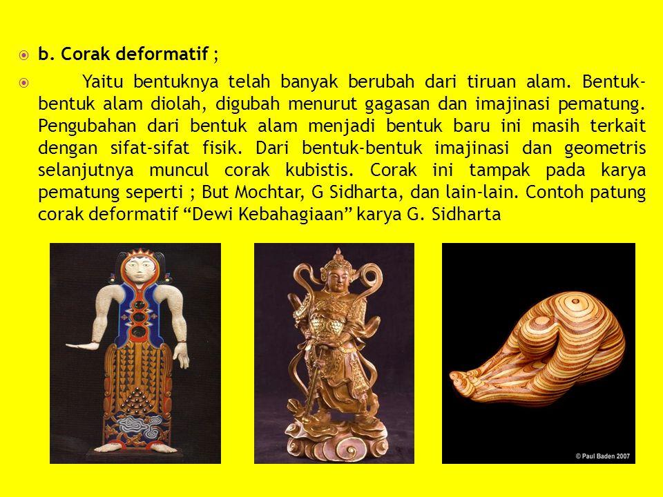 b. Corak deformatif ;