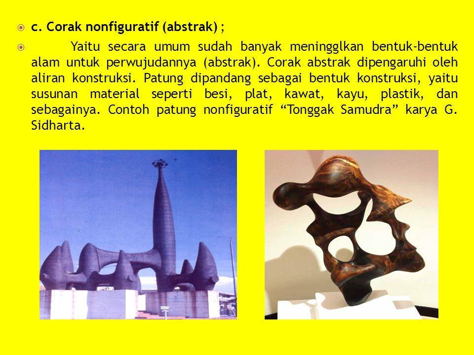 c. Corak nonfiguratif (abstrak) ;