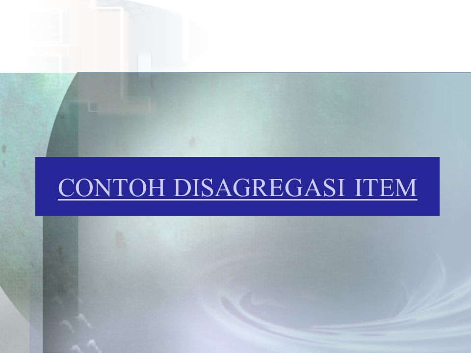 CONTOH DISAGREGASI ITEM