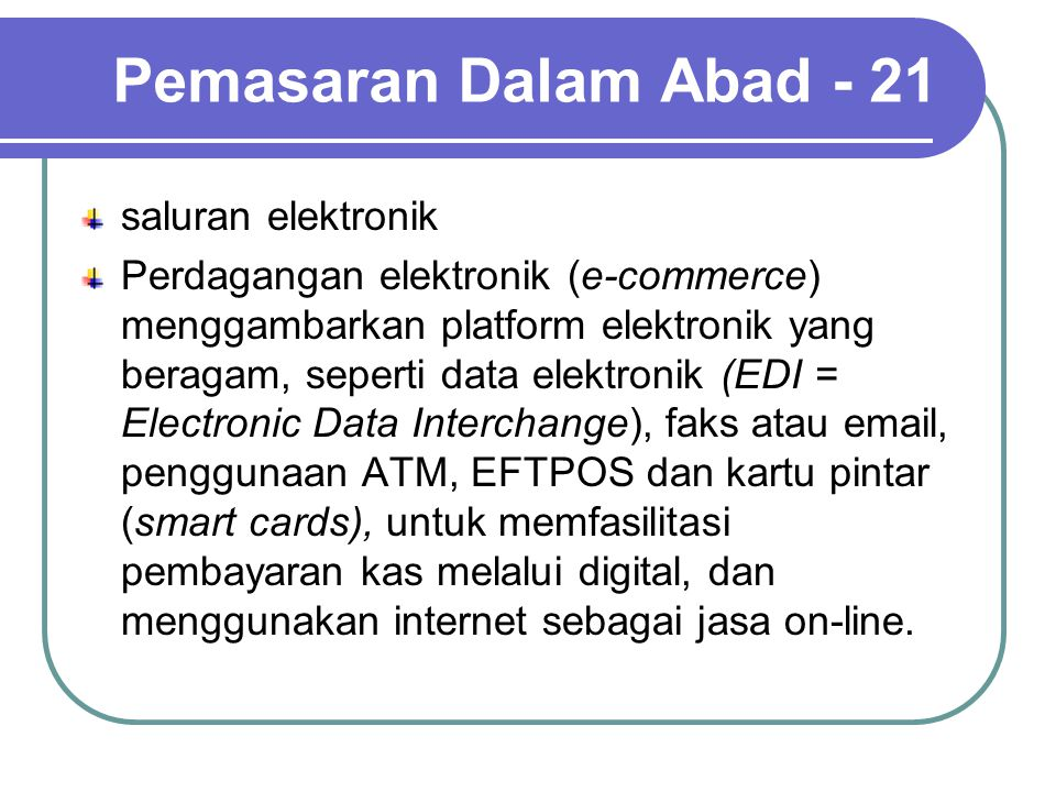 Pemasaran Dalam Abad - 21 saluran elektronik