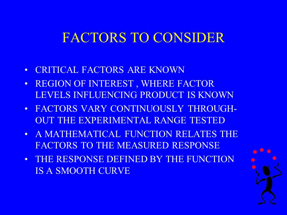 FACTORS TO CONSIDER CRITICAL FACTORS ARE KNOWN