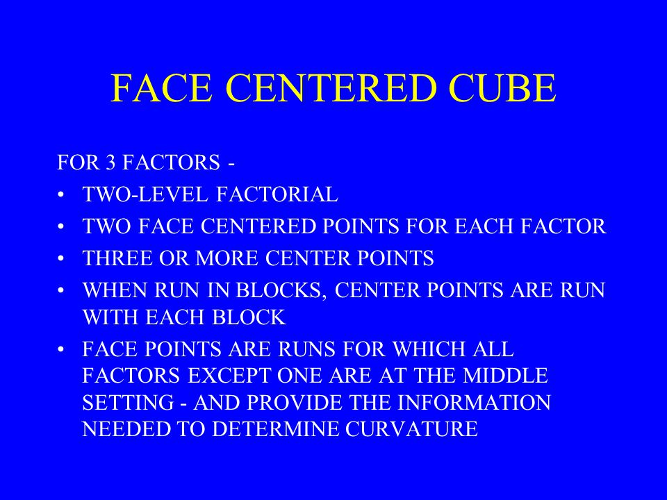 FACE CENTERED CUBE FOR 3 FACTORS - TWO-LEVEL FACTORIAL
