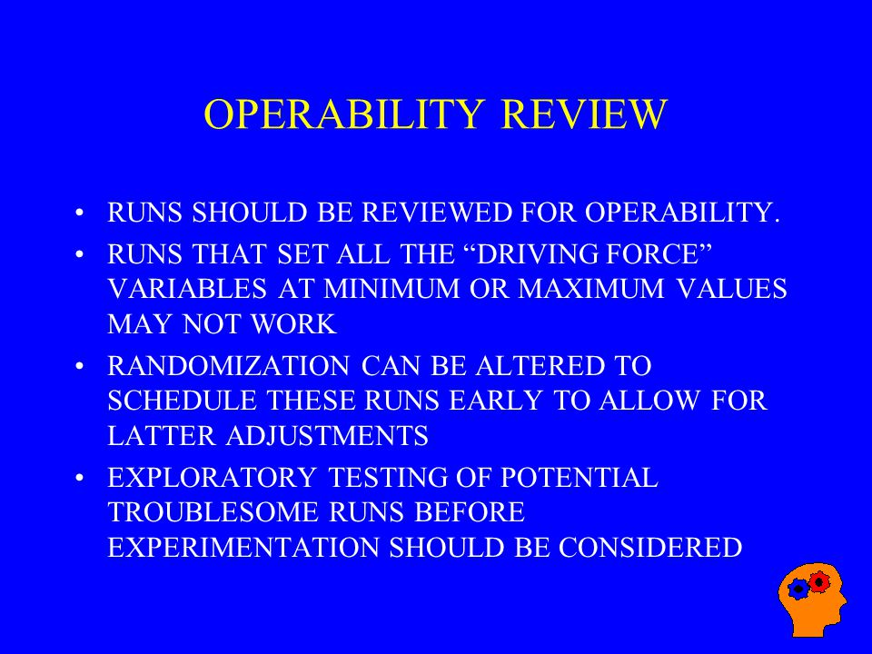 OPERABILITY REVIEW RUNS SHOULD BE REVIEWED FOR OPERABILITY.