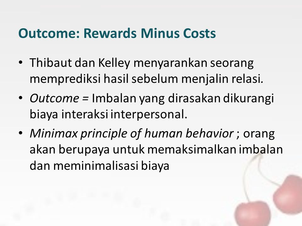 Outcome: Rewards Minus Costs