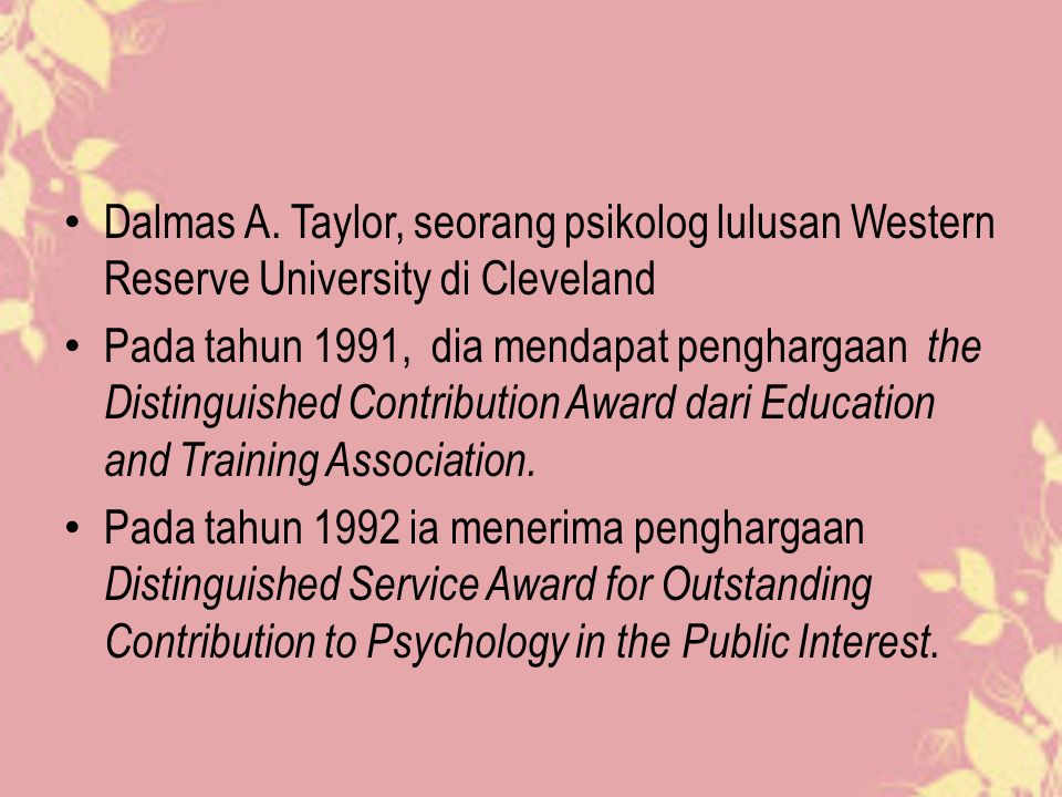 Dalmas A. Taylor, seorang psikolog lulusan Western Reserve University di Cleveland