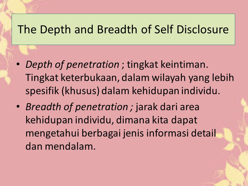 The Depth and Breadth of Self Disclosure