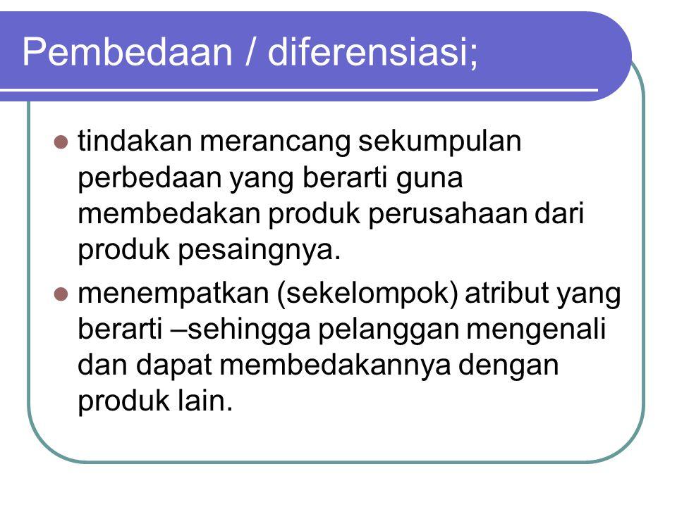 Pembedaan / diferensiasi;
