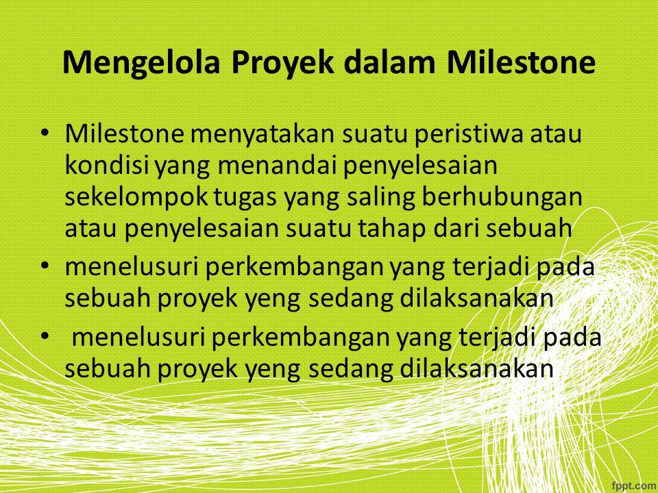 Mengelola Proyek dalam Milestone