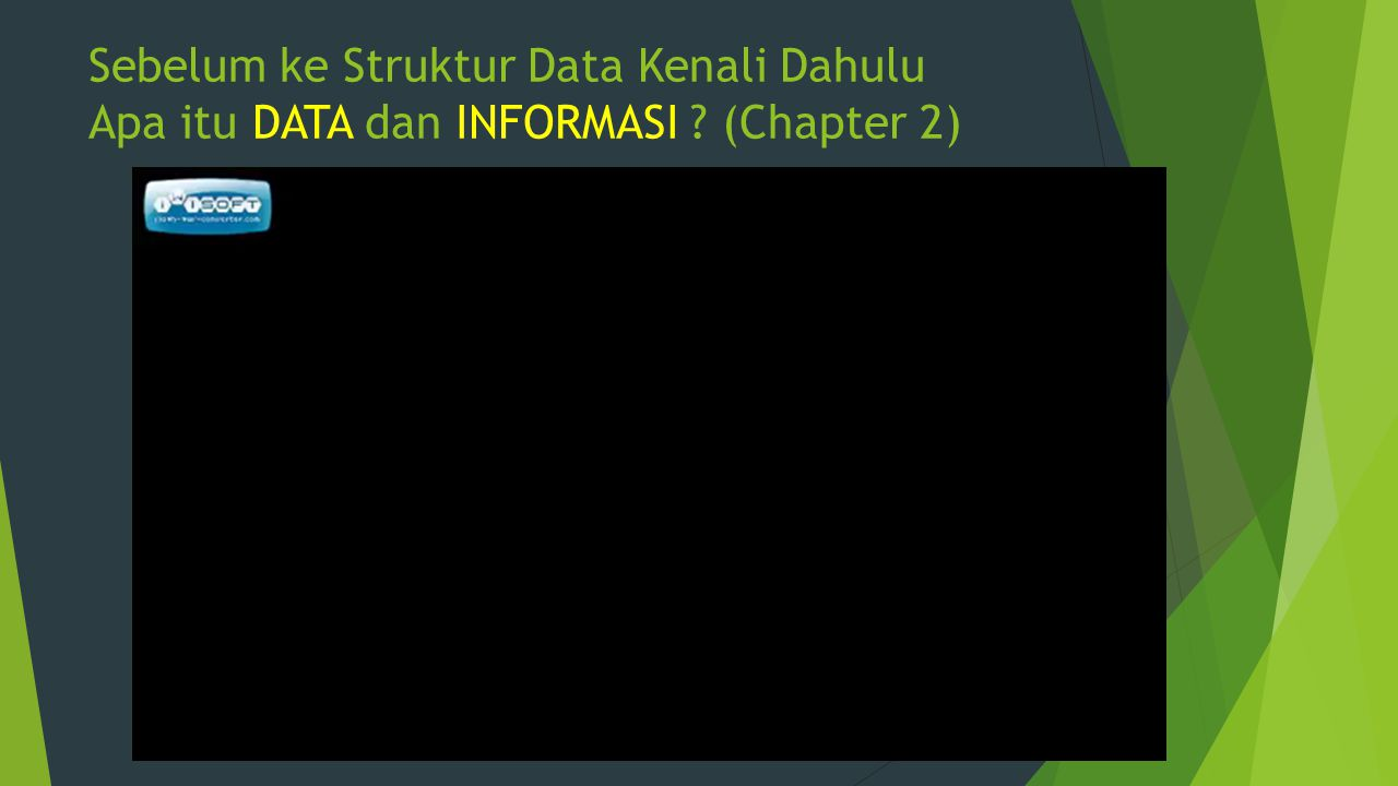 Sebelum ke Struktur Data Kenali Dahulu Apa itu DATA dan INFORMASI