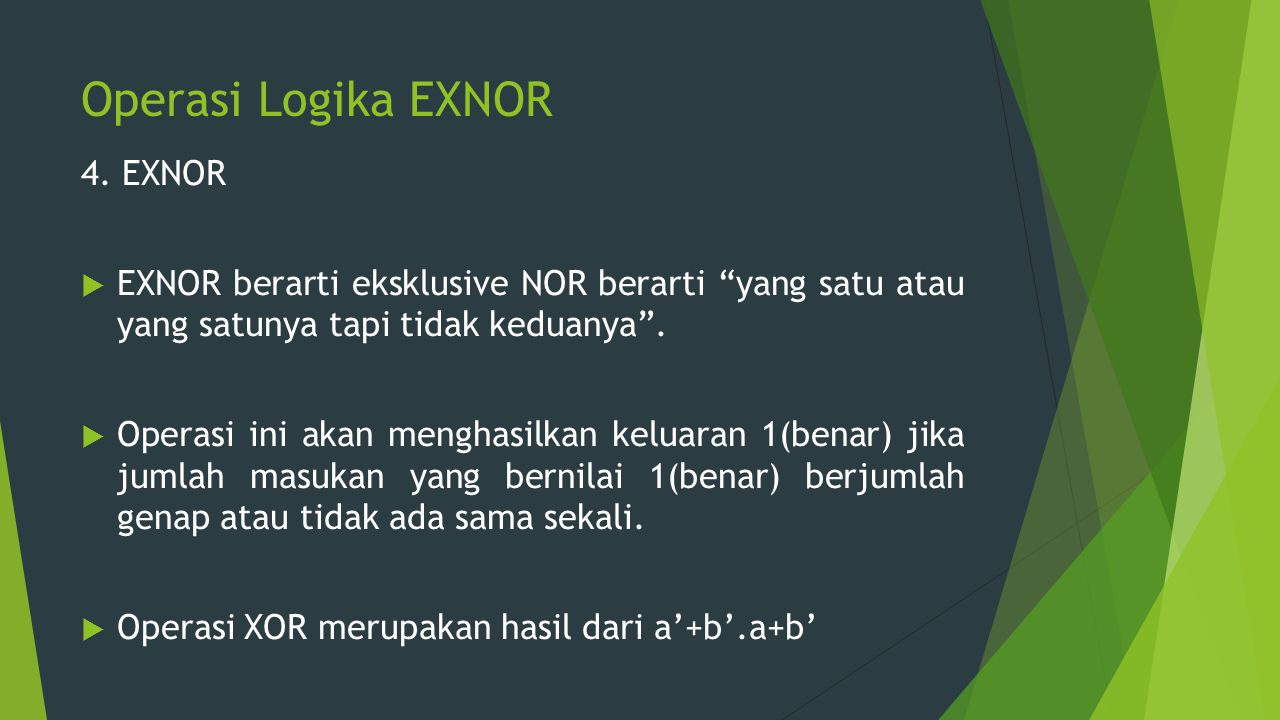 Operasi Logika EXNOR 4. EXNOR