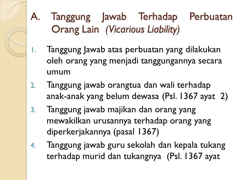 A. Tanggung Jawab Terhadap Perbuatan Orang Lain (Vicarious Liability)