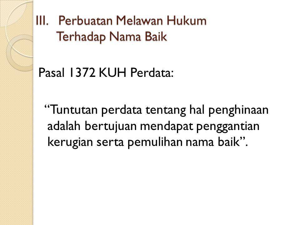 III. Perbuatan Melawan Hukum Terhadap Nama Baik