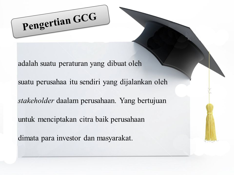 Pengertian GCG adalah suatu peraturan yang dibuat oleh