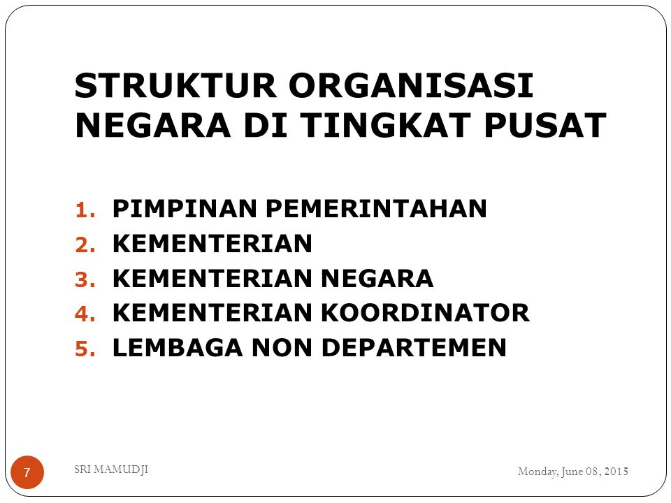 STRUKTUR ORGANISASI NEGARA DI TINGKAT PUSAT