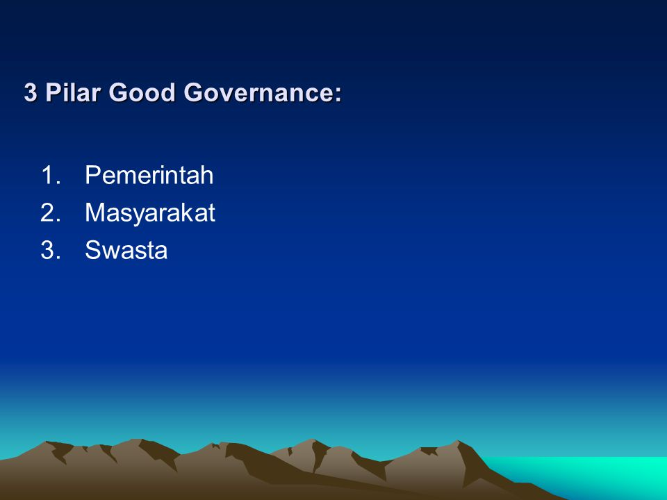 3 Pilar Good Governance: