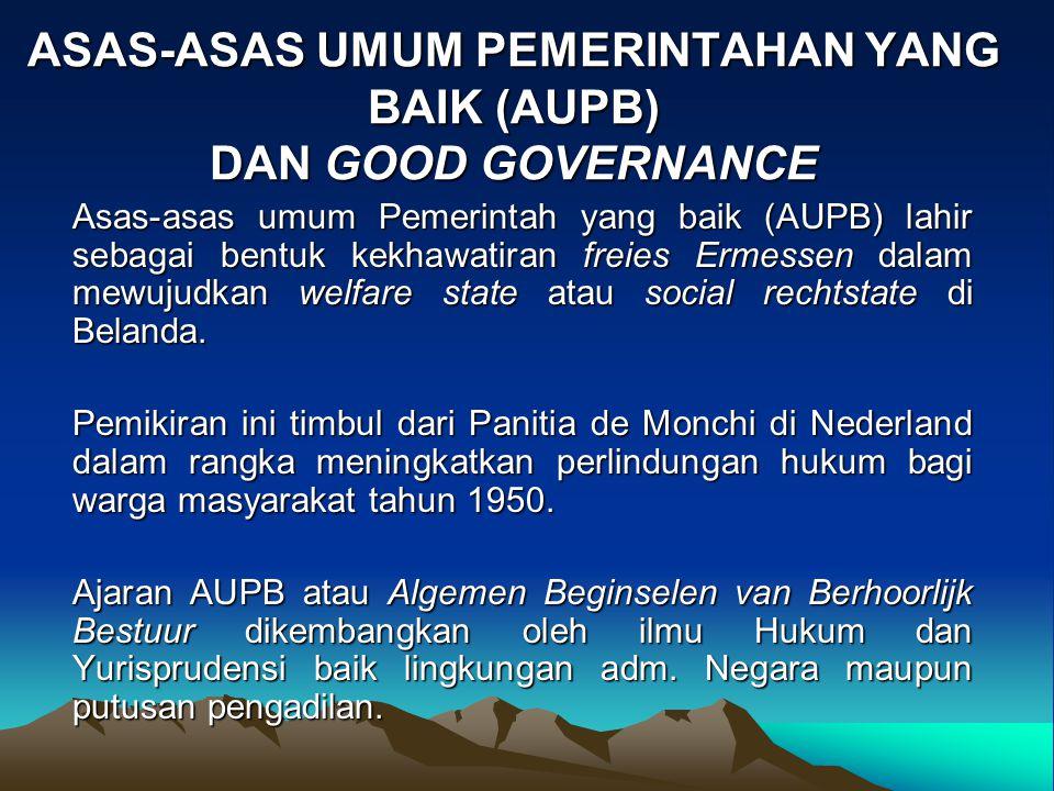 ASAS-ASAS UMUM PEMERINTAHAN YANG BAIK (AUPB) DAN GOOD GOVERNANCE
